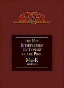 Mc-R (#04 in The New Interpreters Dictionary Of The Bible Series)