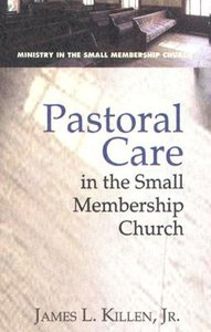 Pastoral Care in the Small-Membership Church