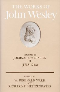 The Works of John Wesley (Vol 19)