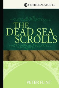 The Dead Sea Scrolls (An Essential Guide)