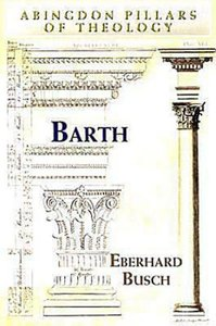 Barth (Abingdon Pillars Of Theology Series)