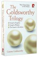 Goldsworthy Trilogy, The: Gospel & Kingdom, Wisdom & Revelation