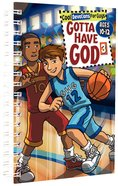 Gotta Have God #03 (Boys Aged 10-12) (#03 in Gotta Have God Series)