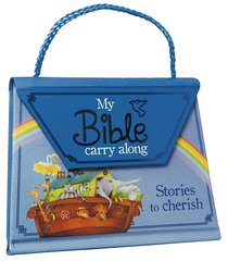 My Bible Carry Along: Stories to Cherish