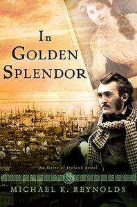 In Golden Splendor (Heirs Of Ireland Series)