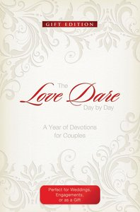 The Love Dare Day By Day  (Gift Edition)