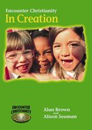In Creation (Key Stage 1) (Encounter Christianity Series)