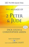 The Message of 2 Peter & Jude (Bible Speaks Today Series)