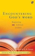 Encountering Gods Word (Beginning Biblical Studies Series)