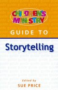 Storytelling (Childrens Ministry Guides Series)
