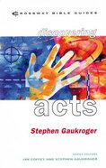 Discovering Acts (Crossway Bible Guides Series)