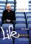 A Walk on the Wild Side (Booklet) (Life Journeys Series)