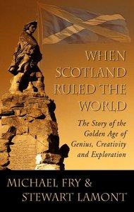 When Scotland Ruled the World