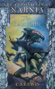 The Narnia #07: Last Battle (A Format) (#07 in Chronicles Of Narnia Series)