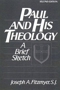 Paul and His Theology: A Brief Sketch