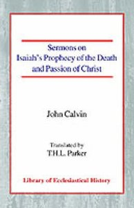 Sermons on Isaiahs Prophecy of the Death and Passion of Christ