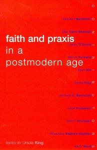 Faith and Praxis in the Postmodern Age