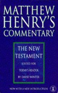 Matthew Henrys Commentary: New Testament Ed For Todays Reader