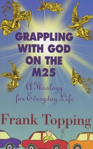 Grappling With God on the M25