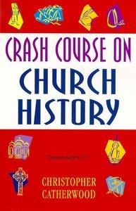 Crash Course on Church History