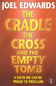 Cradle, the Cross and the Empty Tomb, the