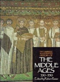 Cambridge Illustrated History of the Middle Ages (Vol 1)