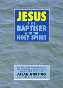 Jesus the Baptiser With the Holy Spirit
