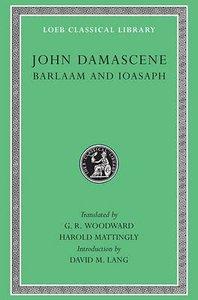 St John Damascene: Barlaam & Ioasaph (Loeb Classical Series)