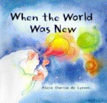 When the World Was New