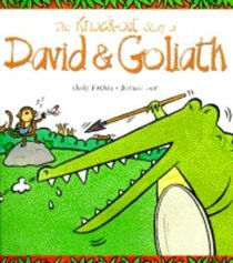 The Knock-Out Story of David & Goliath