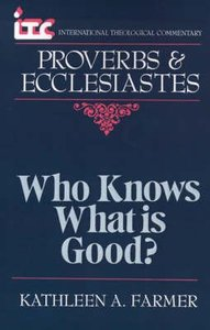 Itc Proverbs & Ecclesiastes (International Theological Commentary Series)