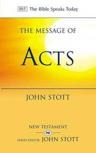 Message of Acts, The: To the Ends of the Earth (Bible Speaks Today Series)