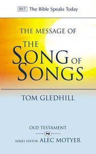 The Message of the Song of Songs (Bible Speaks Today Series)