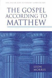 The Gospel According to Matthew (Pillar New Testament Commentary Series)