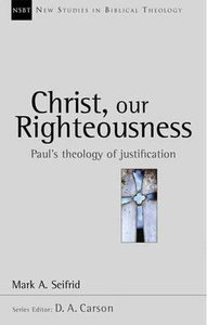 Christ Our Righteousness (New Studies In Biblical Theology Series)