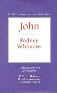 Ivp Ntc: John (Ivp New Testament Commentary Series)