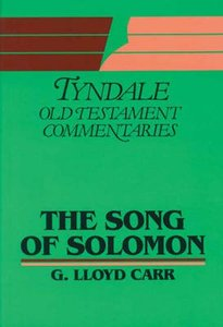 Song of Solomon (Tyndale Old Testament Commentary Series)