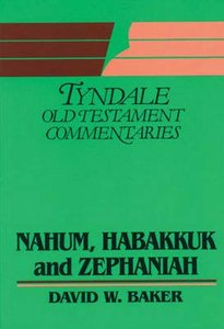 Nahum, Habakkuk & Zephaniah (Tyndale Old Testament Commentary Series)