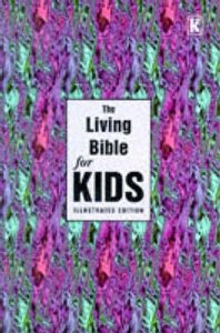 Living Bible For Kids (Illustrated)