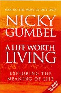 A Life Worth Living (Alpha Course)