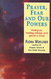 Prayer, Fear and Our Powers