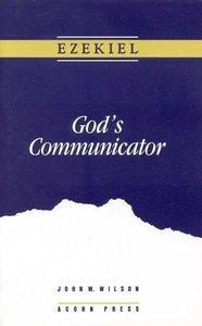 Ezekiel, Gods Communicator