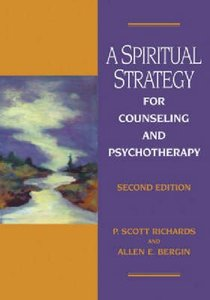 A Spiritual Strategy For Counseling and Psychotherapy (2nd Ed)