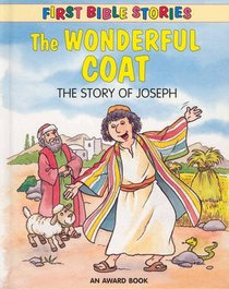 The Wonderful Coat (First Bible Stories Series)