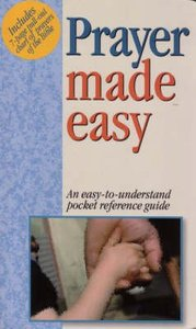 Prayer Made Easy (Bible Made Easy Series)
