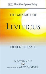 The Message of Leviticus (Bible Speaks Today Series)