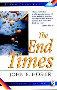 The End Times (Thinking Clearly Series)