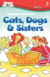 Cats, Dogs & Sisters (Snapshot Series)