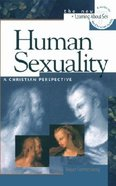 Human Sexuality a Christian Perspective (#07 in Learning About Sex Series)