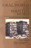Oral Word and Written Word (Library Of Ancient Israel Series)